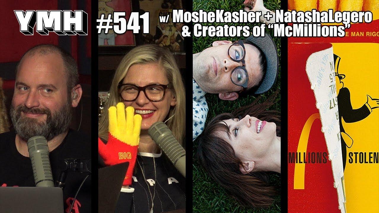 Your Mom's House Podcast - Ep. 541 w/ Moshe Kasher & Natasha Leggero & Creators of HBO's McMillions