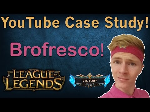 Brofresco Edition! YouTube Case Study #4 Create gaming videos like Brofresco does League of Legends!