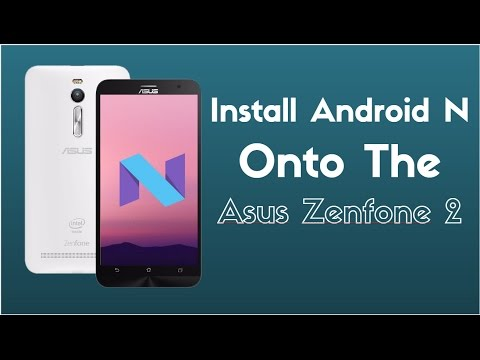 How to Install Android N or 7.1 onto Asus Zenfone 2 || Preparations ||