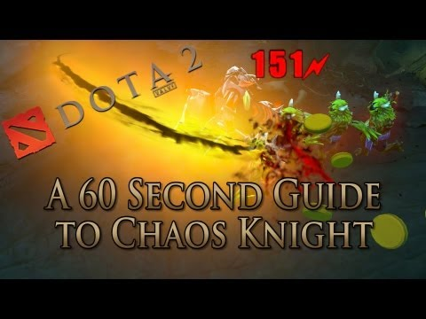 DotA 2 Guide - Chaos Knight Done Quick