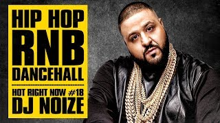 🔥 Hot Right Now #18 | Urban Club Mix March 2018 | New Hip Hop R&B Rap Dancehall Songs | DJ Noize