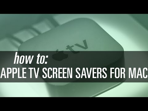 How To Get Apple TV Screen Savers on Your Mac