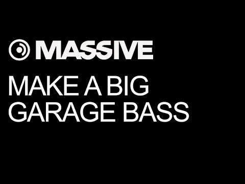 NI Massive tutorial - Make a Big Garage Bass
