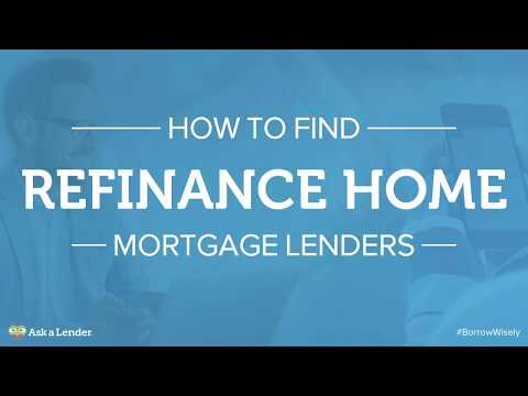 How to Find Refinance Home Mortgage Lenders | Ask a Lender
