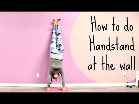 How To Do a Handstand at The Wall - Quick Yoga Handstand Tutorial for Beginners