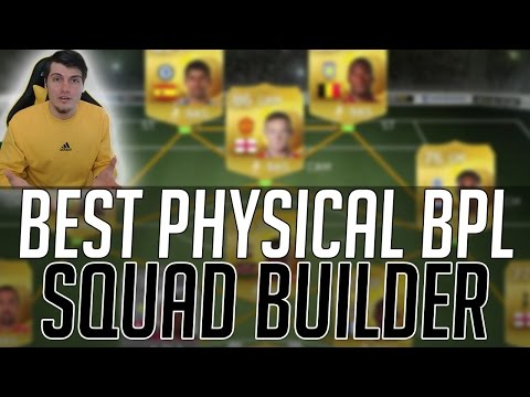 THE BEST PHYSICAL BPL SQUAD + BEATING THE PATCH | FIFA 15 Ultimate Team Squad Builder (FUT 15)