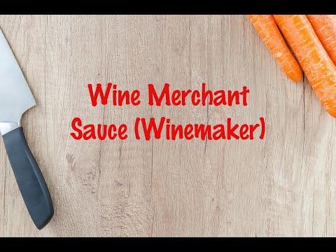 How to cook - Wine Merchant Sauce (Winemaker)
