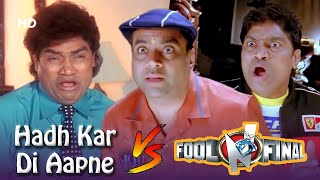 Hadh Kar Di Aapne VS Fool N Final |  Hindi Comedy Scenes | Johny Lever - Paresh Rawal - Govinda
