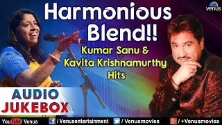 Harmonious Blend !! - Kumar Sanu & Kavita Krishnamurthy Hits || Audio Jukebox
