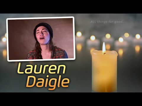 Lauren Daigle Testimony - From Grieving to Glorifying