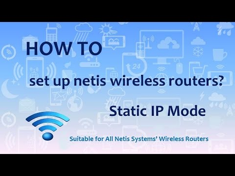 How to Set up Netis Wireless Routers under Static IP Mode