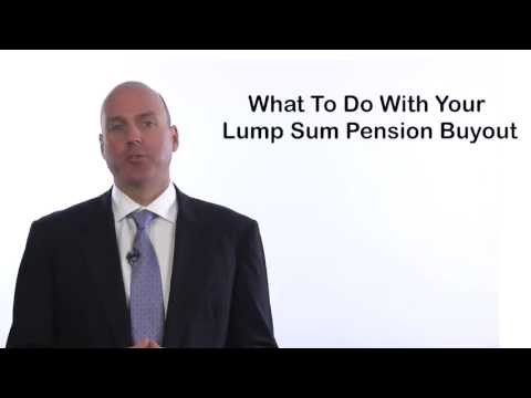 What to Do With Your Lump-Sum Pension Buyout
