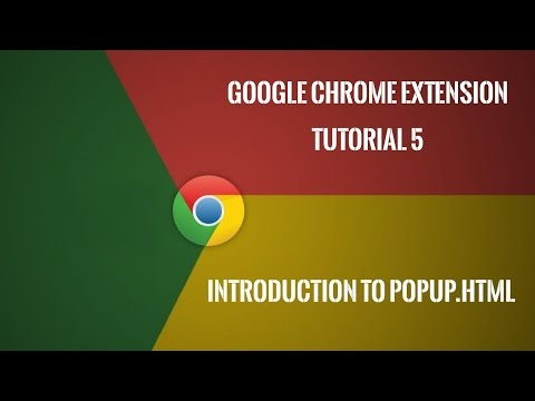 Chrome Extension Tutorial 5: Introduction to popup.html