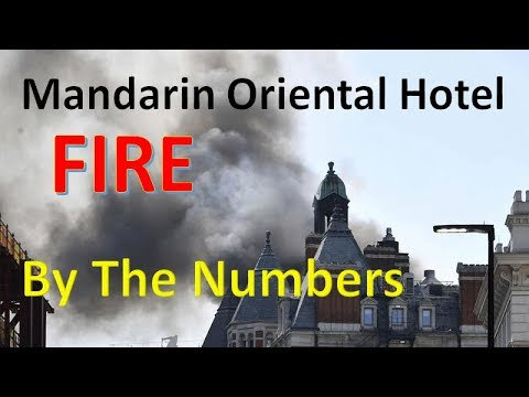 Mandarin Oriental Hotel Fire - By The Numbers