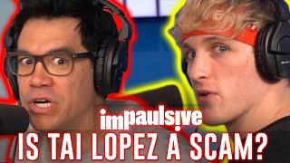 IS TAI LOPEZ A MILLION DOLLAR SCAM ARTIST? - IMPAULSIVE EP. 46
