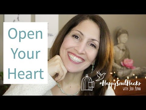How to Open Your Heart (And Why You Need to!)