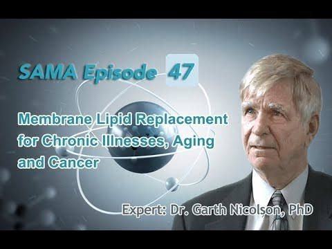 [SAMA] Episode 47: Membrane Lipid Replacement for Chronic Illnesses, Aging and Cancer