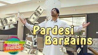 Pardesi Bargains | Rahim Pardesi