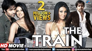 The Train (HD) Full Hindi Movie | Emraan Hashmi | Geeta Basra | Sayali Bhagat | Hindi Thriller Movie