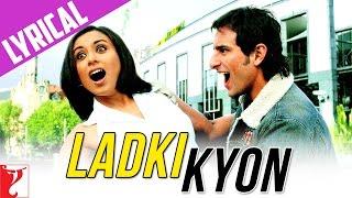 Lyrical: Ladki Kyon Song with Lyrics | Hum Tum | Saif Ali Khan | Rani Mukerji | Prasoon Joshi