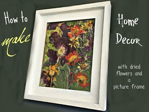 How to Make Home Decor with Dried Flowers and a Picture Frame