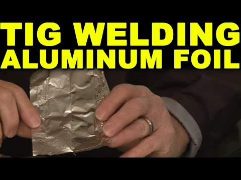 🔥 How to Weld Aluminum Foil | TIG Time