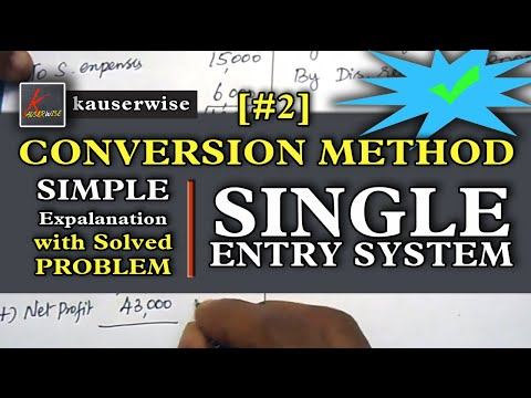 Single Entry System #2  [Conversion Method using 4 Easy Steps] Solved Problem  :-by kauserwise