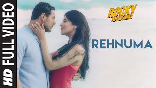 Rehnuma Full Video Song | ROCKY HANDSOME | John Abraham, Shruti Haasan | T-Series
