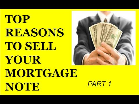 Top reasons to sell your trust deed mortgage note land contract part 1