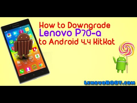 Lenovo P70-A back to Android KitKat 4.4