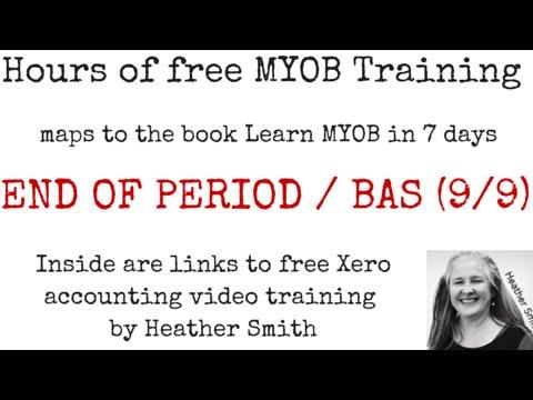 Free MYOB Training Day 7 End of Period / BAS (9/9)