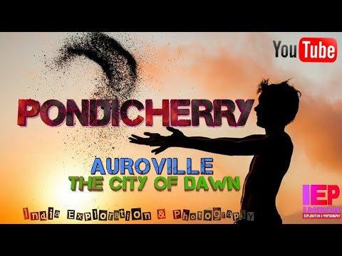 #39 Best 10 Places to Visit in PONDICHERRY - PUDUCHERRY [ AUROVILLE - The City of Dawn] IEP