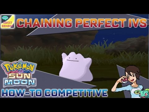 Chaining for 4+ Perfect IV Ditto | Pokémon Sun & Moon How-To Competitive Part 01 | SweetBananaGaming