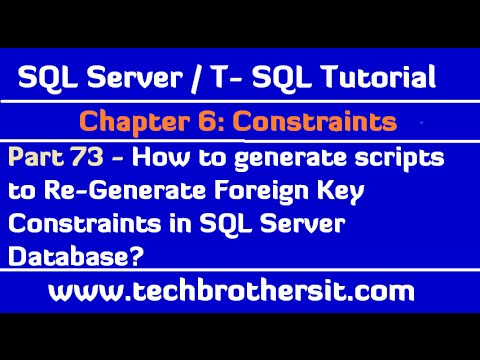How to generate scripts to Re Generate Foreign Key Constraints in SQL Server Database - Part 73