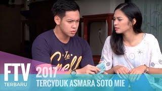 FTV Ferly Putra & Hana Prinantina - Tercyduk Asmara Soto Mie