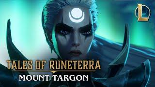 "Tales of Runeterra: Targon   ""The Vaulted Road"""