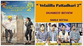 Velaiilla Pattadhari 2 Movie Review | Dumbest Review | Dhanush, Amala Paul, Kajol | Smile Settai
