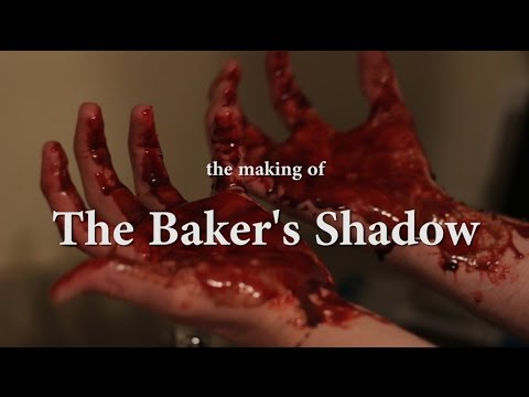 The Making of THE BAKER'S SHADOW