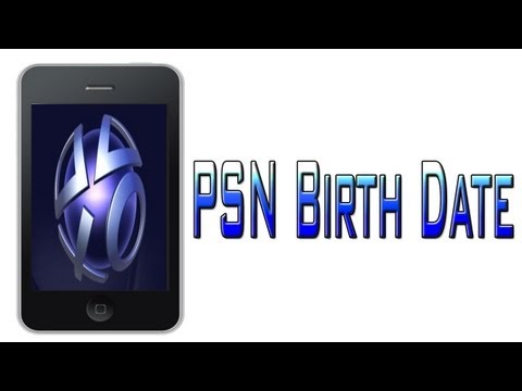 How to find out your Playstation Network Birthdate  ! [IPhone/Tutorial]