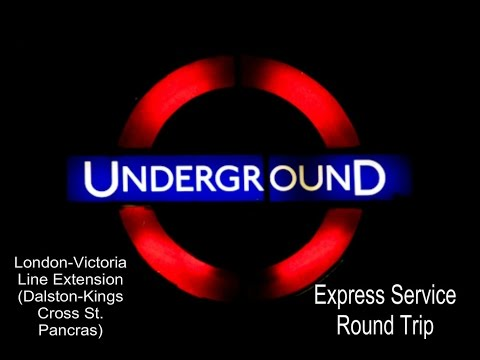 London Victoria Extension: Dalston-Kings Cross EXP Round Trip