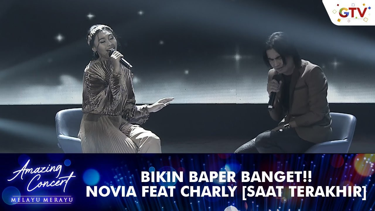 Download Novia Bachmid Feat Charly Van Houtten [SAAT TERAKHIR]   AMAZING CONCERT MELAYU MERAYU GTV 2021 MP3 Gratis