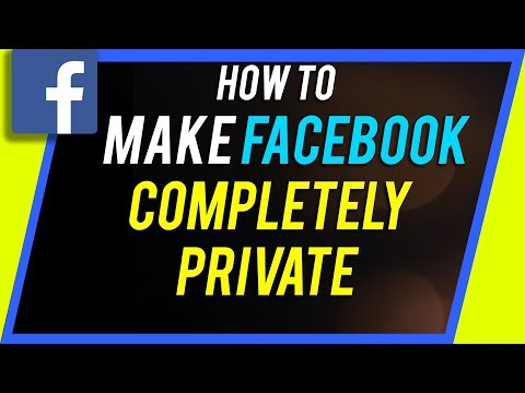 How To Make Your Facebook Completely Private