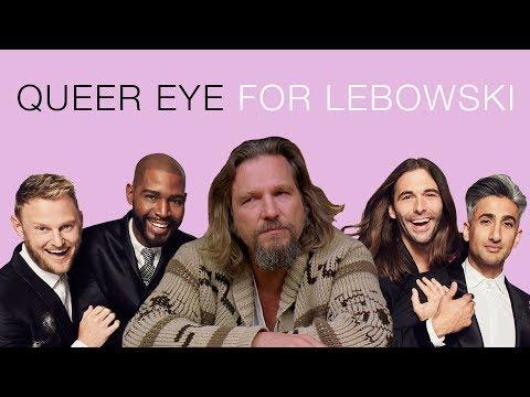 Queer Eye For Lebowski