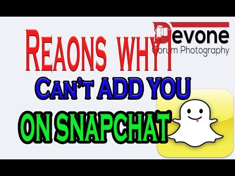 Reasons why I can't add you on Snapchat