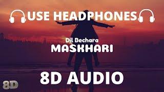 Maskhari (8D Audio) - Dil Bechara | A.R. Rahman | Sunidhi Chauhan, Hriday Gattani | Amitabh B🎧