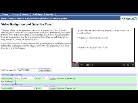 Demo of setting up video cued assessments in IMathAS/WAMAP/MyOpenMath