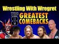 Top 8 Greatest Comebacks Wrestling With Wregret