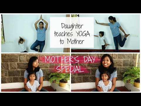 Daughter Teaches Yoga to Mother - Mother's Day Special 2018
