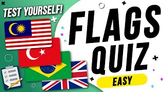 FLAGS QUIZ - Easy! Test Your Knowledge of Country Flags
