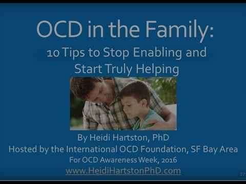 OCD & Family  Enabling VS Truly Helping  Hartston OCD week 10 16